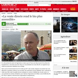 «La vente directe rend le bio plus accessible» - 25/02/2015
