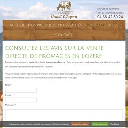 Avis vente directe fromage Lozère - Fromagerie Benoit Chapert