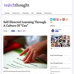 "Self-Directed Learning Through A Culture Of ""Can"""