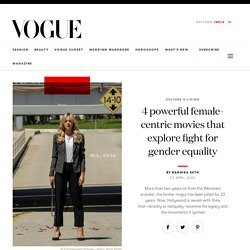Female Centric Films For Gender Equality - Vogue India