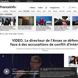 FRANCE INFO 23/09/19 VIDEO. Le directeur de l'Anses se défend face à des accusations de conflit d'intérêt