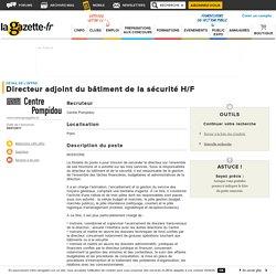 Offre d'emploi Directeur adjoint du bâtiment de la sécurité H/F - Paris