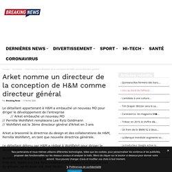 Arket nomme un directeur de la conception de H&M comme directeur général