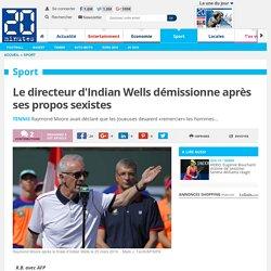 Le directeur d'Indian Wells démissionne après ses propos sexistes