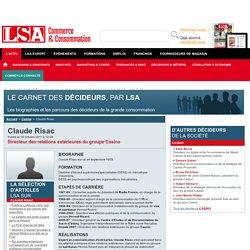 Claude Risac : Tout savoir sur Claude Risac, Directeur des relations extérieures du groupe Casino