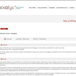 Directeur d'usine - Packaging - Exolys