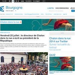 25/07 le directeur de Chalon dans la rue a écrit au président de la République
