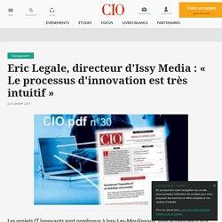 Eric Legale, directeur d'Issy Media : « Le processus d'innovation est très intuitif »