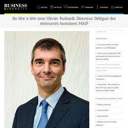En tête à tête avec Olivier Ruthardt, Directeur Délégué des ressources humaines, MAIF - Business Diversity