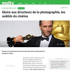 Gloire aux directeurs de la photographie, les oubliés du cinéma