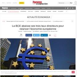 La BCE abaisse ses trois taux directeurs pour relancer l'économie européenne