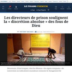 Les directeurs de prison soulignent la «discrétion absolue» des fous de Dieu