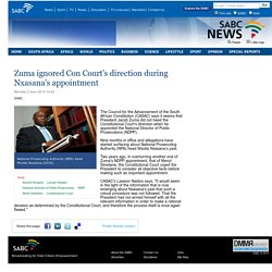 Zuma ignored Con Courts direction during Nxasanas appointment:Monday 2 June 2014