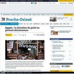 Egypte : la direction du parti au pouvoir démissionne