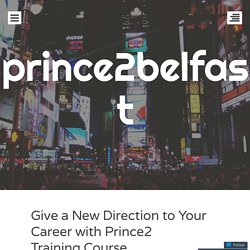 Give a New Direction to Your Career with Prince2 Training Course