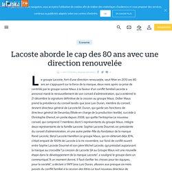Lacoste aborde le cap des 80 ans avec une direction renouvelée - Le Parisien