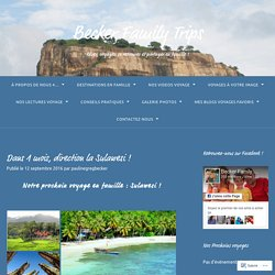 Dans 1 mois, direction la Sulawesi ! – Becker Family Trips