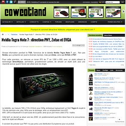 Nvidia Tegra Note 7 : direction PNY, Zotac et EVGA - Tablettes