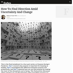 How To Find Direction Amid Uncertainty And Change