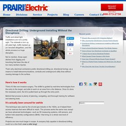 Directional Drilling: Underground Installing Without the Disruptions - Prairie Electric
