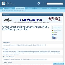 NYLearns.org - Giving Directions by Subway or Bus: An ESL Role Play by Lanternfish