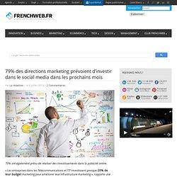79% des directions marketing prévoient d'investir dans le social media dans les prochains mois