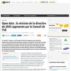 Open data : la révision de la directive de 2003 approuvée par le Conseil de l'UE