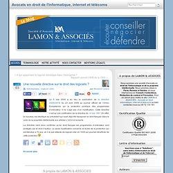 Une nouvelle directive sur le droit des logiciels ? « Bernard Lamon – Avocat spécialiste en droit de l'informatique et des télécommunications