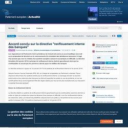 """Accord conclu sur la directive """"renflouement interne des banques"""""""