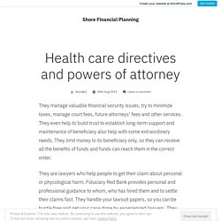 Health care directives and powers of attorney – Shore Financial Planning