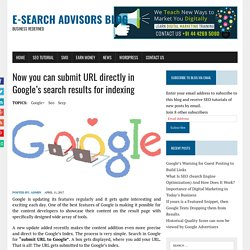 Now you can submit URL directly in Google's search results for indexing - E-Search Advisors Blog