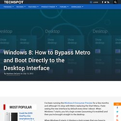 Windows 8: How to Bypass Metro and Boot Directly to the Desktop Interface - TechSpot Guides