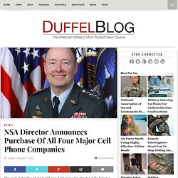 NSA Director Announces Purchase Of All Four Major Cell Phone Companies