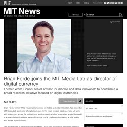 Brian Forde joins the MIT Media Lab as director of digital currency