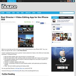 Reel Director = Video Editing App for the iPhone 3GS — Just Anot
