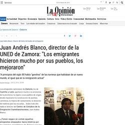 """Juan Andrés Blanco, director de la UNED de Zamora: """"Los emigrantes hicieron mucho por sus pueblos, los mejoraron"""""""
