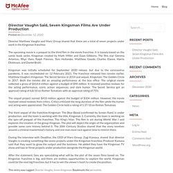 Director Vaughn Said, Seven Kingsman Films Are Under Production - Enter 25 Digit Code