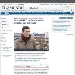 'Madrid-Río', de la mano del director del proyecto