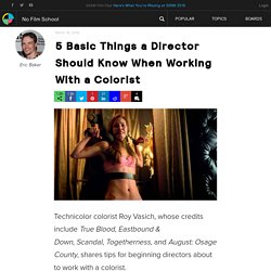 5 Basic Things a Director Should Know When Working With a Colorist