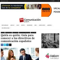 Quién en quién: Guía para conocer a los directores de comunicación españoles
