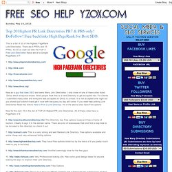 Top 20 Highest PR Link Directories PR7 & PR6 only! Free backlinks High PageRank for Best SEO.