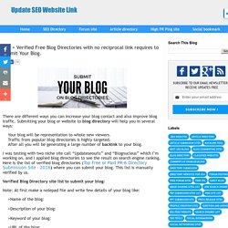 100 + Verified Free Blog Directories with no reciprocal link requires to Submit Your Blog.