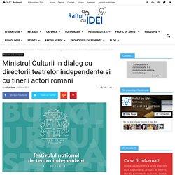 Ministrul Culturii in dialog cu directorii teatrelor independente si cu tinerii actori romani Raftul cu idei - website cultural