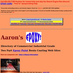 Aaron's Directory of Commercial Grade Epoxy Resin, Paint, Coating Web Sites - EPOXIES 101 - start your research here