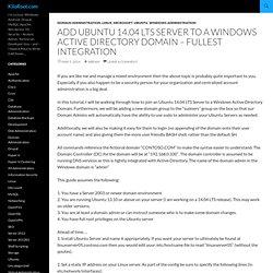 Add Ubuntu 14.04 LTS Server to a Windows Active Directory Domain – Fullest Integration