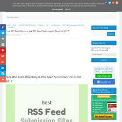 Free RSS Feed Directory & RSS Feed Submission Sites list 2017 - Free Dofollow SEO Link Submission Sites List