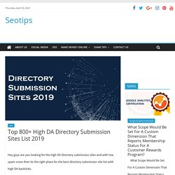 Top 800+ High DA Directory Submission Sites List 2019 - Seotips