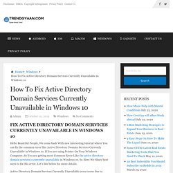 Active Directory Domain Services Currently Unavailable in Windows 10 - How To Solve
