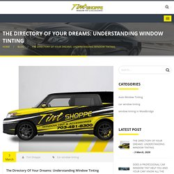 The Directory Of Your Dreams: Understanding Window Tinting - Tint Shoppe