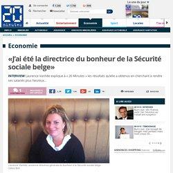 «J'ai été la directrice du bonheur de la Sécurité sociale belge»